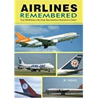 Airlines Remembered: Histories and Operations of 204 Airlines of the Last 30 Years