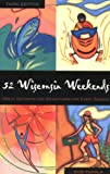 img - for 52 Wisconsin Weekends (52... Weekends) book / textbook / text book