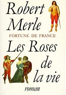 Fortune de France [09] : Les roses de la vie, Merle, Robert