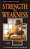 Strength in Weakness: 2 Corinthians Simply Explained (Welwyn Commentary Series)