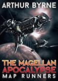 The Magellan Apocalypse: Map Runners: A Post-Apocalyptic Space Opera