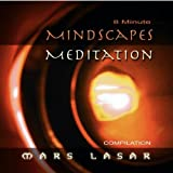 8 Minute MindScapes Meditation by Mars Lasar (2009-01-01)