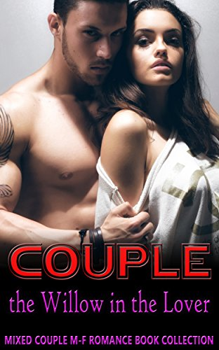 Couple the Willow in the Lover: Mixed Couple M-F Romance Book Collection