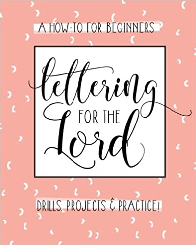 Lettering For The Lord: A Christian Hand Lettering How-to Workbook por Lettering Design Co. epub