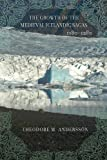 The Growth of the Medieval Icelandic Sagas, 1180-1280, Theodore M. Andersson, 0801477824