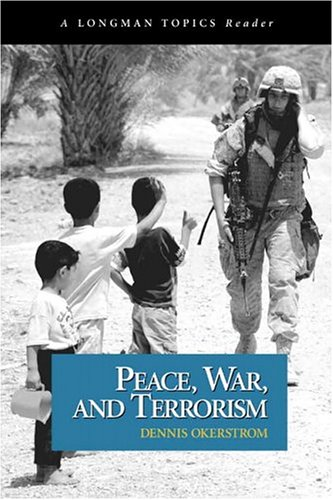Peace, War, and Terrorism (A Longman Topics Reader)