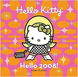 Hello Kitty Hello 2008! Wall Calendar: Higashi Glaser ...