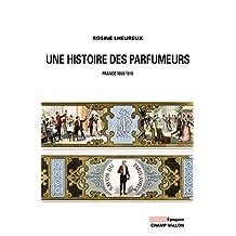 Une histoire des parfumeurs: France, 1850-1910