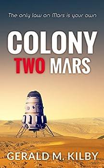 Colony Two Mars (Colony Mars Book 2) by [Kilby, Gerald M.]