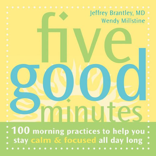 Five Good Minutes: 100 Morning Practices to Help