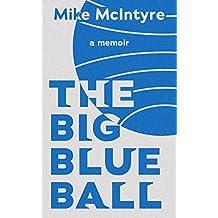 The Big Blue Ball: A Memoir