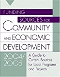 Funding Sources for Community and Economic Development 2004/2005, Grants Program Staff, 1573566004