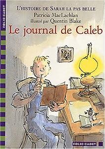 """Afficher """"L'histoire de Sarah la pas belle n° 3 Le journal de Caleb"""""""