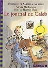L'Histoire de Sarah la pas belle, tome 3 : Le Journal de Caleb par MacLachlan