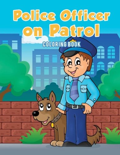 Police Officer on Patrol Coloring Book -