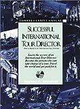 Successful International Tour Director, Gerald E. Mitchell, 0595167020