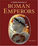 A Pocket Dictionary of Roman Emperors, Paul Roberts, 0892368683