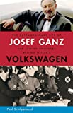 img - for The Extraordinary Life of Josef Ganz: The Jewish Engineer Behind Hitler's Volkswagen by Paul Schilperoord (2011-12-15) book / textbook / text book