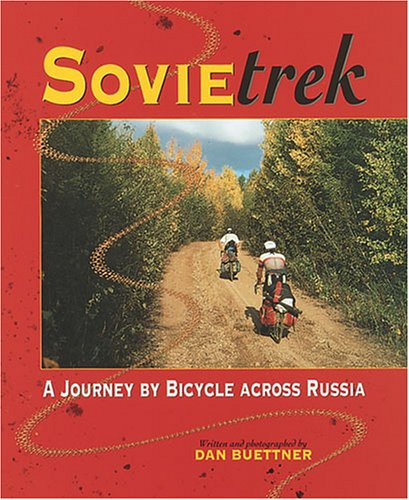 Book cover from Sovietrek: A Journey by Bicycle Across Russia by Dan Buettner