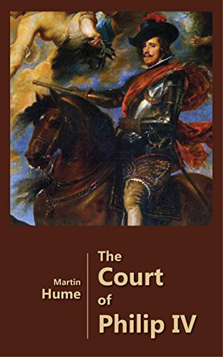 The Court of Philip IV - Spain in Decadence (Illustrated)