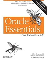 Oracle Essentials: Oracle Database 12c, 5th Edition Front Cover