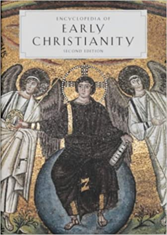 Encyclopedia of Early Christianity (Garland Reference Library of the Humanities, Vol. 1839) - One Volume