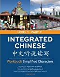 Integrated Chinese: Level 1, Part 2 Workbook (Simplified Character) (Chinese and English Edition)