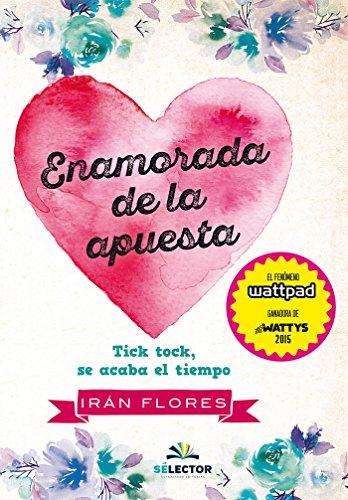Enamorada de la apuesta (Juvenil) (Spanish Edition) by [Flores, Irán