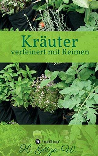 Kräuter - verfeinert mit Reimen (German Edition)
