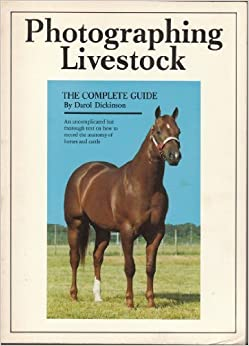 Book Photographing Livestock: The Complete Guide by Darol Dickinson (1983-08-01)