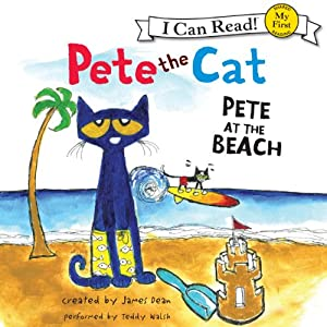 Pete the Cat: Pete at the Beach Audiobook