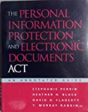 The Personal Information Protection and Electronic Documents Act 9781552210468