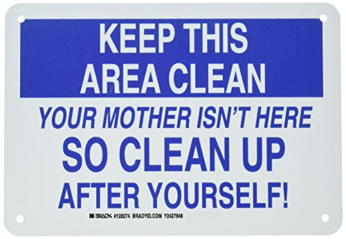 Keep Area Clean Sign - Brady 128274 Maintenance Sign, Legend