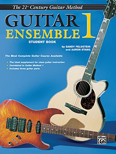 (Belwin's 21st Century Guitar Ensemble 1: The Most Complete Guitar Course Available (Student Book) (Belwin's 21st Century Guitar Course))