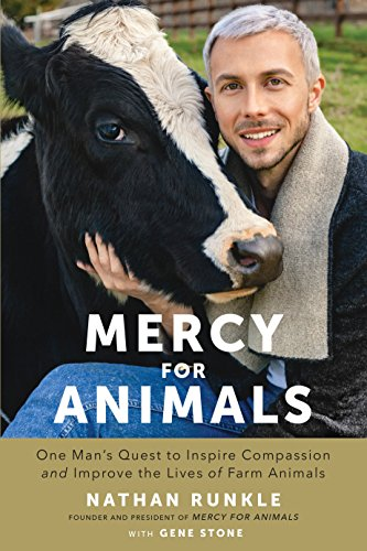 Mercy For Animals: One Man's Quest to Inspire Compassion and Improve the Lives of Farm Animals (To Hourglass Buy Where)
