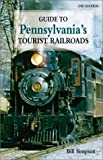 Guide to Pennsylvania's Tourist Railroads, Bill Simpson, 1589800745