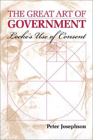 Read Online The Great Art of Government: Locke's Use of Consent PDF