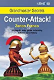 Grandmaster Secrets: Counter-attack!-Zenon Franco