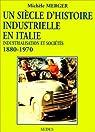 Un siècle d'industrialisation en Italie, de 1880 à 1970. Industrialisation et sociétés par Merger