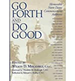 img - for Go Forth and Do Good: Memorable Notre Dame Commencement Addresses book / textbook / text book