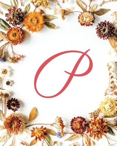 Download P: Monogram Initial Blank Sheet Music for Guitar, 100 Blank Pages with Staff, TAB and Chord Boxes - Blank Music Journal / Blank Music Composition Book ... Sheet Notebook- Fall Flowers (Volume 16) pdf epub