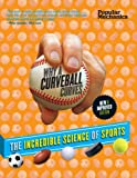 Popular Mechanics Why a Curveball Curves: New and Improved Edition, William Hayes, 1618371223