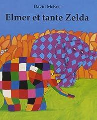 Elmer et tante Zelda par David McKee