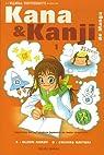 Kana et Kanji de Manga, Tome 1 : Kana de manga : Apprenez les sillabaires japonais en toute simplicité ! par Kardy