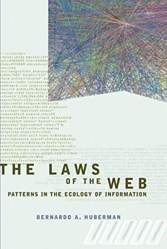 Download The Laws of the Web: Patterns in the Ecology of Information (MIT Press) PDF