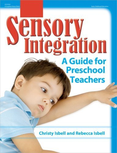 Sensory Integration: A Guide for Preschool Teachers by Christy Isbell (2007-09-01)