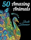 50 Amazing Animals: An Adult Coloring Book with Animal Mandala Designs and Stress Relieving Patterns for Anger Release, Adult Relaxation, and Zen (Relaxation Gifts for Animal Lovers)