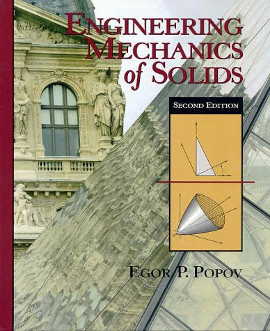 Engineering Mechanics of Solids (2nd Edition), by Egor P. Popov