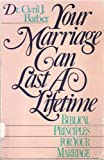 Your Marriage Can Last a Lifetime, Cyril Barber, 0840730233