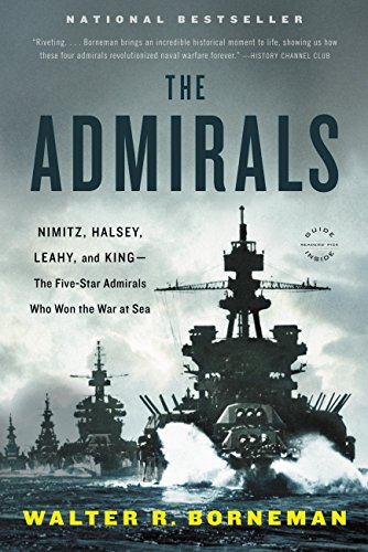 The Admirals: Nimitz, Halsey, Leahy, and King-The Five-Star Admirals Who Won the War at Sea: Nimitz, Halsey, Leahy, and King--The Five-Star Admirals Who Won the War at Sea (English Edition)